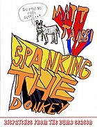 Spanking the donkey : dispatches from the dumb season