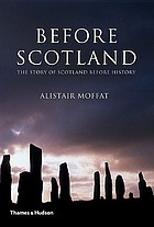 Before Scotland : the story of Scotland before history
