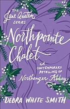Northpointe Chalet : a contemporary retelling of Northanger Abbey