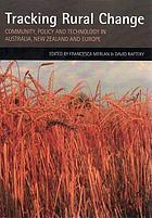 Tracking rural change community, policy and technology in Australia, New Zealand and Europe
