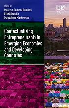 Contextualizing entrepreneurship in emerging economies and developing countries