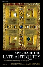 Approaching late antiquity : the transformation from early to late empire