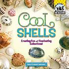 Cool shells : creating fun and fascinating collections