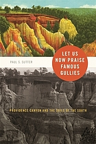 Let us now praise famous gullies Providence Canyon and the soils of the South