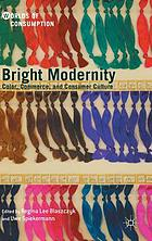 Bright modernity : color, commerce, and consumer culture