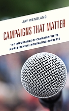 Campaigns that matter : the importance of campaign visits in presidential nominating contests