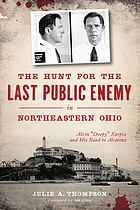 The Hunt for the Last Public Enemy in Northeastern Ohio : Alvin