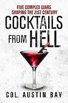 Cocktails from hell : five complex wars shaping the 21st century