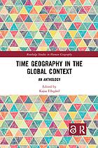 Time geography in the global context : an anthology