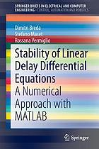 Stability of linear delay differential equations : a numerical approach with MATLAB