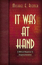 It was at hand : a biblical response to dispensationalism