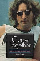 Come together : John Lennon in his time
