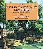 An East India company cemetery : protestant burials in Macao