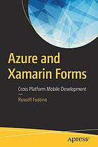 Azure and Xamarin forms : cross platform mobile development