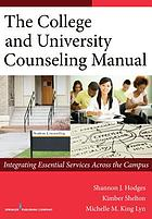 The college and university counseling manual : integrating essential services across the campus
