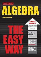 Algebra, the easy way