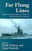 Far-flung lines : essays on imperial defence in honour of Donald Mackenzie Schurman