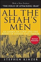 All the Shah's men : an American coup and the roots of Middle East terror