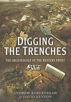 Digging the trenches - the archaeology of the western front.