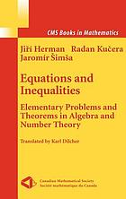 Equations and inequalities : elementary problems and theorems in algebra and number theory
