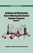 Building and maintaining award-winning ACS student member chapters. Volume 3