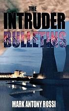 The intruder bulletins : the dark side of technology