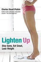 Lighten up : stay sane, eat great, lose weight