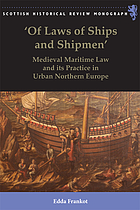 'Of laws of ships and shipmen' : medieval maritime law and its practice in urban Northern Europe