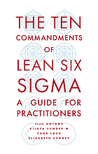 The ten commandments of lean six sigma : a guide for practitioners