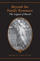 Beyond the Family Romance: The Legend of Pascoli
