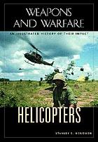 Helicopters : an illustrated history of their impact