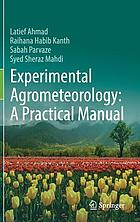 Experimental agrometeorology : a practical manual