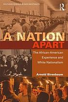 A nation apart : the African-American experience and white nationalism