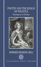 Poetry and the realm of politics : Shakespeare to Dryden / monograph.