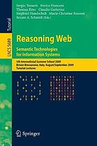 Reasoning web : semantic technologies for information systems : 5th International Summer School 2009, Brixen-Bressanone, Italy, August 30-September 4, 2009 : tutorial lectures