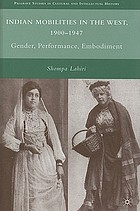 Indian mobilities in the West, 1900-1947 : gender, performance, embodiment