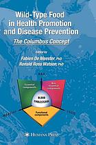 Wild-type food in health promotion and disease prevention : the Columbus concept