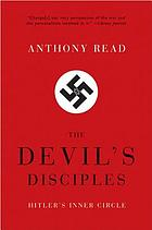 The devil's disciples : Hitler's inner circle