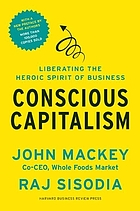 Conscious capitalism, with a new preface by the authors - liberating the he.