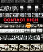 Contact high : a visual history of hip-hop