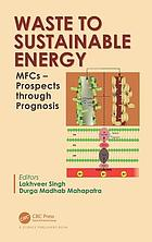 Waste to sustainable energy : MFCs - prospects through prognosis