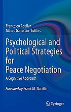 Psychological and political strategies for peace negotiation : a cognitive approach
