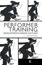 Performer training : developments across cultures