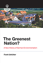 The greenest nation? : a new history of German environmentalism
