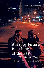 A happy future is a thing of the past : the Greek crisis and other disasters