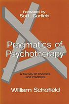 Pragmatics of psychotherapy : a survey of theories and practices