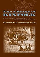 The claims of kinfolk : African American property and community in the nineteenth-century South