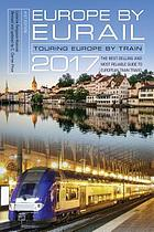 Europe by Eurail 2017 : touring Europe by train