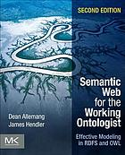 Semantic Web for the working ontologist : effective modeling in RDFS and OWL
