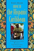 Music in the Hispanic Caribbean : experiencing music, expressing culture